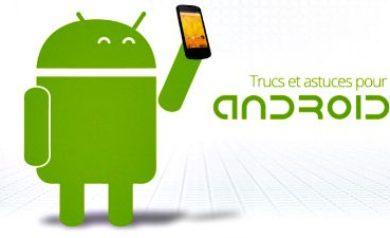 Astuces pour votre appareil Android